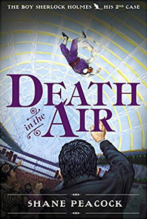 Cover art of The Boy Sherlock Holmes: Death In The Air. Sherlock's back faces the viewer as he reaches up towards the plummeting trapeze artist