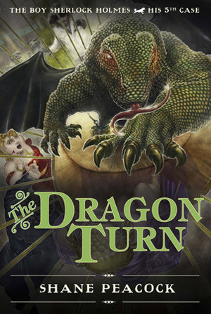 Cover of The Boy Sherlock Holmes: The Dragon Turn. A fork-tongued green dragon with red eyes and black wings towers over a woman in a cage. Another woman screams from the audience with Sherlock standing next to her.